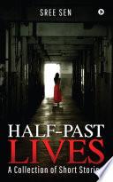Half Past Lives