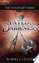 Fated in Darkness  The Sanctuary Series  Volume 5 5