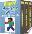 Diary of a Minecraft Steve Volume 5  Books 13 thru 15