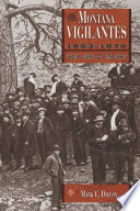 The Montana Vigilantes 1863   1870