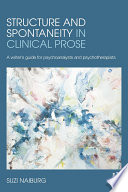 Structure And Spontaneity In Clinical Prose
