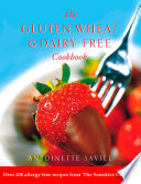 Gluten  Wheat and Dairy Free Cookbook  Over 200 allergy free recipes  from the    Sensitive Gourmet     Text Only