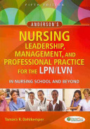 Anderson s Nursing Leadership  Management  and Professional Practice for the LPN LVN in Nursing School and Beyond