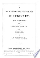 A New Hindustani English Dictionary With Illustrations From Hindustani Literature And Folk Lore book