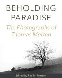 Beholding Paradise With Some Essays Reflections As Background To Merton S