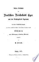 Aeltere Geschichte der Deutschen Reichsstadt Eger und des Reichsgebiets Egerland