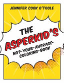 The Asperkid S Not Your Average Coloring Book