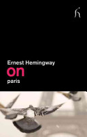 On Paris : selection of columns from hemingway finds...