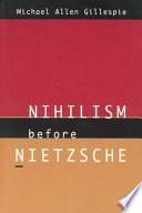 Nihilism Before Nietzsche