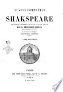 Oeuvres complètes de Shakspeare traduction entièrement revue sur le texte anglais par Francisque Michel et précédée de la vie de Shakspeare par Thomas Campbell