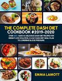 The Complete Dash Diet Cookbook 2019 2020
