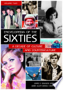 Encyclopedia of the Sixties  A Decade of Culture and Counterculture  2 volumes