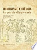 Humanismo e Ciência: Antiguidade e Renascimento