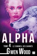 Alpha - Le sommeil des damnés - Tome 4