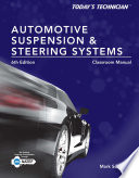 Today s Technician  Automotive Suspension   Steering Classroom Manual and Shop Manual
