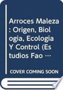 Arroces maleza - origen biología, ecología y control Conocimientos Disponibles En Investigaciones Ineditas Informes