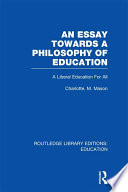 An Essay Towards A Philosophy of Education  RLE Edu K