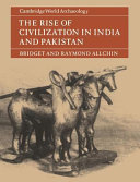The Rise of Civilization in India and Pakistan In The Indian Subcontinent Since The