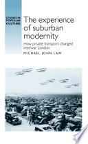 The Experience of Suburban Modernity