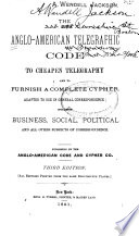 The Anglo American Telegraphic Code to Cheape Telegraphy and to Furnish a Complete Cypher     Book PDF