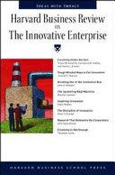 Harvard Business Review on the Innovative Enterprise