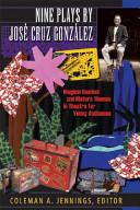 Nine Plays by Jos   Cruz Gonz  lez