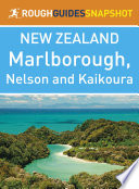 Rough Guides Snapshot New Zealand  Marlborough  Nelson and Kaikoura