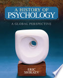 A History of Psychology  A Global Perspective