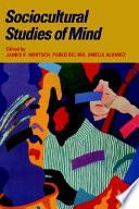 Sociocultural Studies of Mind