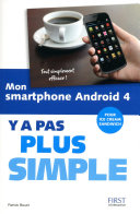 Mon smartphone Android 4 Y a pas plus simple