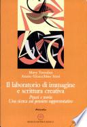 Il laboratorio di immagine e scrittura creativa  Passi e teoria  Una ricerca sul pensiero rappresentativo  Con CD ROM