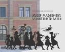 Josef Madleners Schattentheater