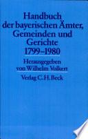 Handbuch der bayerischen Ämter, Gemeinden und Gerichte 1799-1980