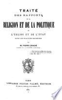 Traité des rapports de la religion et de la politique de l'église et de l'état dans les sociétés modernes