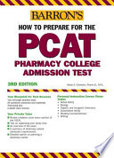 Barron s how to Prepare for the PCAT  Pharmacy College Admission Test