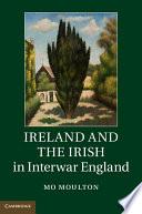 Ebook Ireland and the Irish in Interwar England Epub Mo Moulton Apps Read Mobile