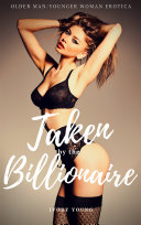 Taken by the Billionaire  Older Man Younger Woman Erotica