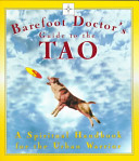 Barefoot Doctor s Guide to the Tao