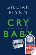 Cry Baby   Scharfe Schnitte