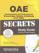 Oae Assessment of Professional Knowledge Middle Childhood  4 9   002  Secrets Study Guide  Oae Test Review for the Ohio Assessments for Educators
