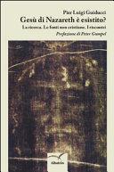 Gesù di Nazareth è esistito? La ricerca. Le fonti non cristiane. I riscontri