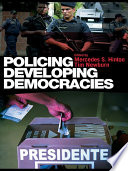 Policing Developing Democracies Young Democracies Such Societies Typically Have A