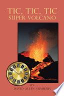 Tic  Tic  Tic   Super Volcano