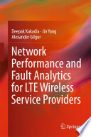Network Performance and Fault Analytics for LTE Wireless Service Providers