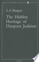 The Hidden Heritage of Diaspora Judaism