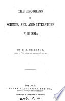 The Progress of Science  Art and Literature in Russia
