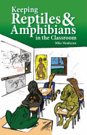 Keeping Reptiles & Amphibians in the Classroom
