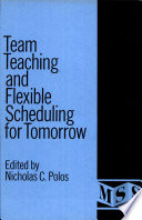Team Teaching and Flexible Scheduling for Tomorrow