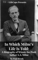 In Which Milne's Life Is Told