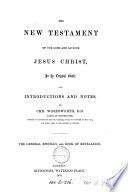 The New Testament     in the original Greek  with notes by C  Wordsworth   With  An index to the introductions and notes  by J  Twycross  2 vols   in 5 pt